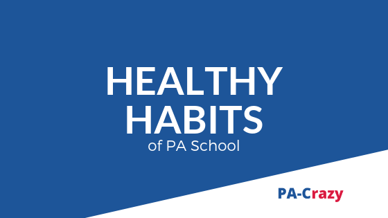 Healthy Habits of PA School