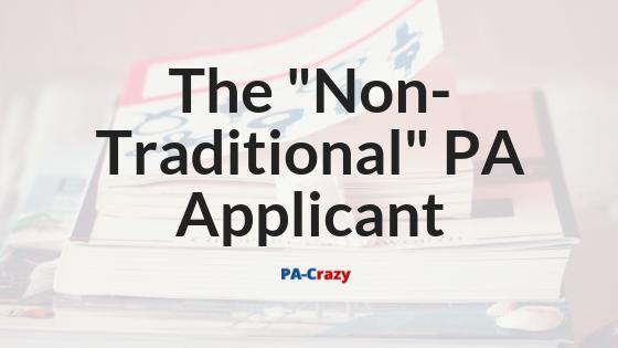 "The ""Non-Traditional"" PA School Applicant"