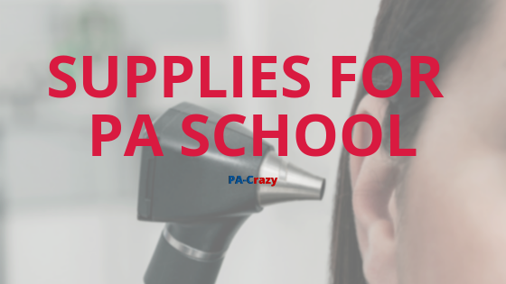 What Supplies Do You Need For PA School?