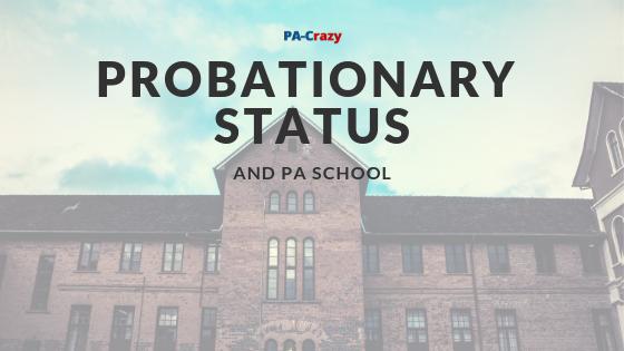 My PA Program is on Probation – Advice?