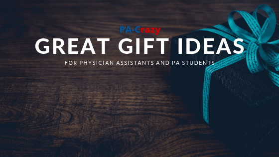 Great Gift Ideas for Physician Assistants and PA Students