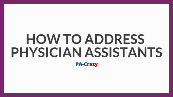 How to Address a Physician Assistant?